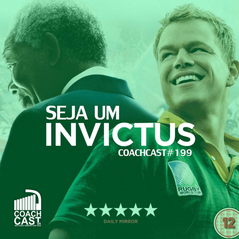 Coachcast 199 Seja Um Invictus Coachcast Brasil