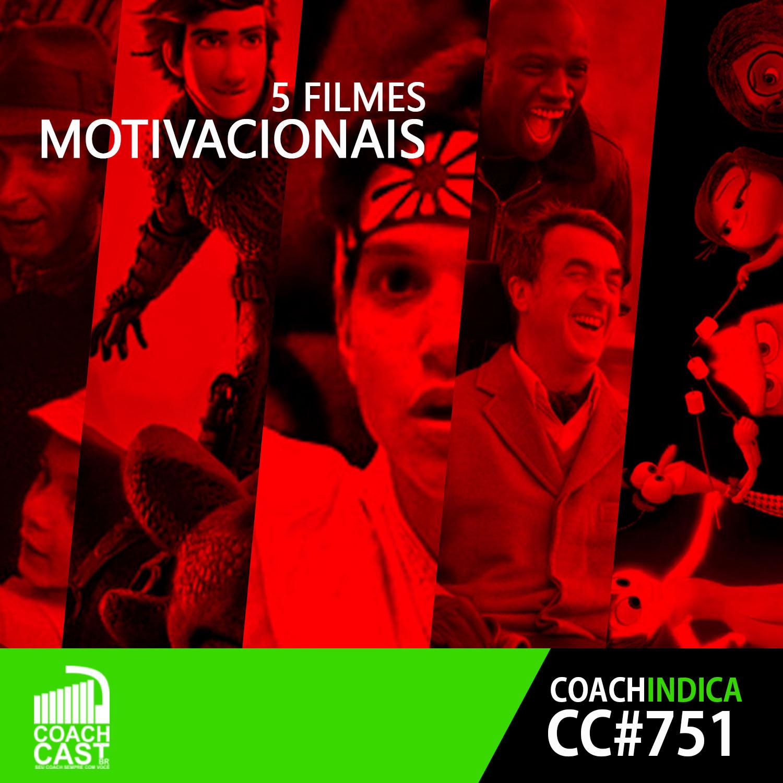 Coachcast 751 5 Filmes Motivacionais Coachcast Brasil