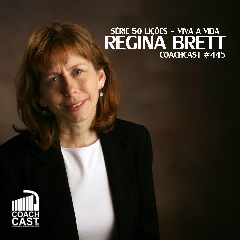 Coachast #445 - 50 Lições de Regina Brett - Viva a vida - COACHCAST Brasil